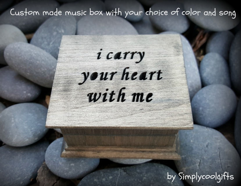 I Carry Your Heart With Me Love Gift Music Box Custom Music Box